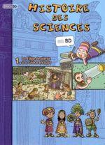 Couverture De l'Âge de pierre à la Grèce Antique - Histoire des sciences en BD, tome 1