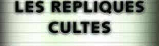 Illustration Répliques Cultes !