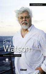 Couverture Capitaine Paul Watson : Entretien avec un pirate