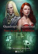 Couverture Quadruple assassinat dans la rue de la Morgue - Les nécrophiles anonymes, tome 1