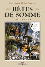 Couverture Mal de Chiens - Bêtes de Somme, tome 1