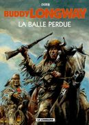 Couverture La Balle perdue - Buddy Longway, tome 18