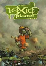 Couverture Milieu naturel - Toxic Planet, tome 1