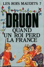 Couverture Quand un Roi perd la France - Les Rois maudits, tome 7
