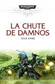 Couverture La chute de Damnos - Les Batailles de l'Astartes, tome 4