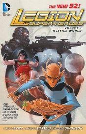 Couverture Hostile World - Legion of Super-Heroes, tome 1