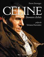Couverture Céline, derniers clichés