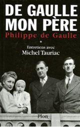 Couverture De Gaulle, mon père : Entretiens avec Michel Tauriac, tome 1