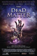 Affiche The Dead Matter