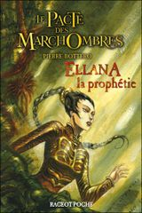 Couverture Ellana, la prophétie - Le pacte des Marchombres, tome 3