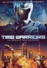 Affiche Time Warriors : La révolte des mutants