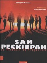 Couverture Sam Peckinpah : La Violence Du Crépuscule