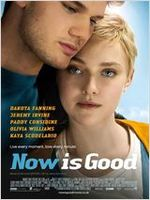 Affiche Now is Good