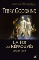 Couverture La Foi des réprouvés - L'Épée de vérité, tome 6