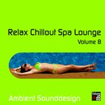 Pochette Relax Chillout Spa Lounge, Volume 8 (EP)