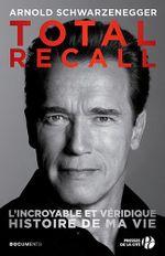 Couverture Total recall : L'incroyable et véridique histoire de ma vie
