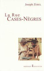 Couverture La Rue Cases-Nègres