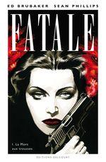 Couverture La Mort aux trousses - Fatale, tome 1