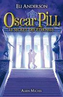 Couverture Le secret des éternels - Oscar Pill tome 3