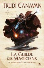 Couverture La Guilde des magiciens - La Trilogie du magicien noir, tome 1