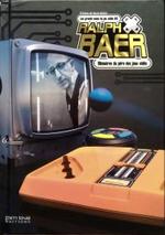 Couverture Ralph Baer : Mémoires du père des jeux vidéo