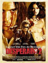 Affiche Desperado 2 : Il était une fois au Mexique