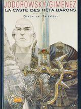 Couverture Othon le Trisaïeul - La Caste des Méta-Barons, tome 1
