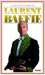 Couverture Le Dictionnaire de Laurent Baffie