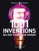 Couverture Les 1001 Inventions qui ont changé le monde