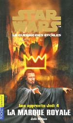 Couverture La Marque royale - Les Apprentis Jedi, tome 4