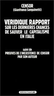 Couverture Véridique rapport sur les dernières chances de sauver le capitalisme