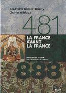 Couverture La France avant la France (481-888)