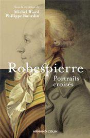 Couverture Robespierre, portraits croisés