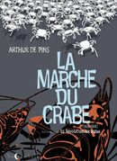 Couverture La Révolution des crabes - La Marche du crabe, tome 3