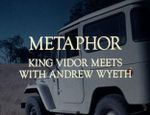 Affiche Metaphor : King Vidor Meets With Andrew Wyeth