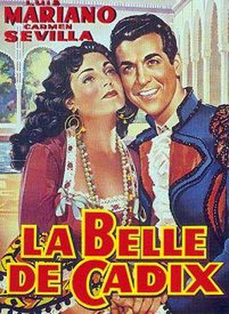 La belle de Cadix - Film (1953) - SensCritique