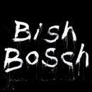 Pochette Bish Bosch
