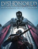 Jaquette Dishonored : Dunwall City Trials