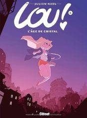 Couverture L'Âge de cristal - Lou !, tome 6