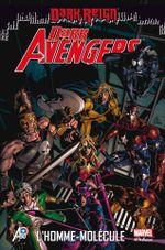 Couverture L'Homme-Molécule - Dark Avengers, tome 2