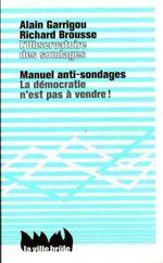 Couverture Manuel anti-sondages. La démocratie n'est pas à vendre !