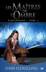 Couverture Les Maîtres de l'ombre - Nightrunner, tome 1