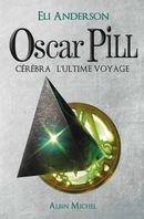 Couverture Cérébra l'ultime voyage - Oscar Pill, tome 5
