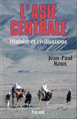 Couverture L'asie centrale, histoire et civilisations