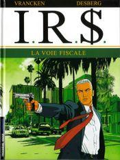 Couverture La Voie fiscale - I.R.$., tome 1