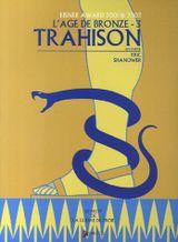 Couverture Trahison : 1ère partie - L'Âge de bronze, tome 3