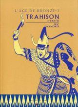 Couverture Trahison : 2ème partie - L'Âge de bronze, tome 4