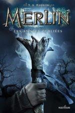 Couverture Les Années oubliées - Merlin, tome 1