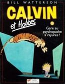 Couverture Gare au psychopate à rayures ! - Calvin et Hobbes, tome 18