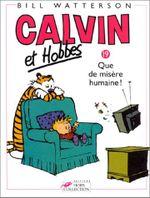 Couverture Que de misère humaine ! - Calvin et Hobbes, tome 19